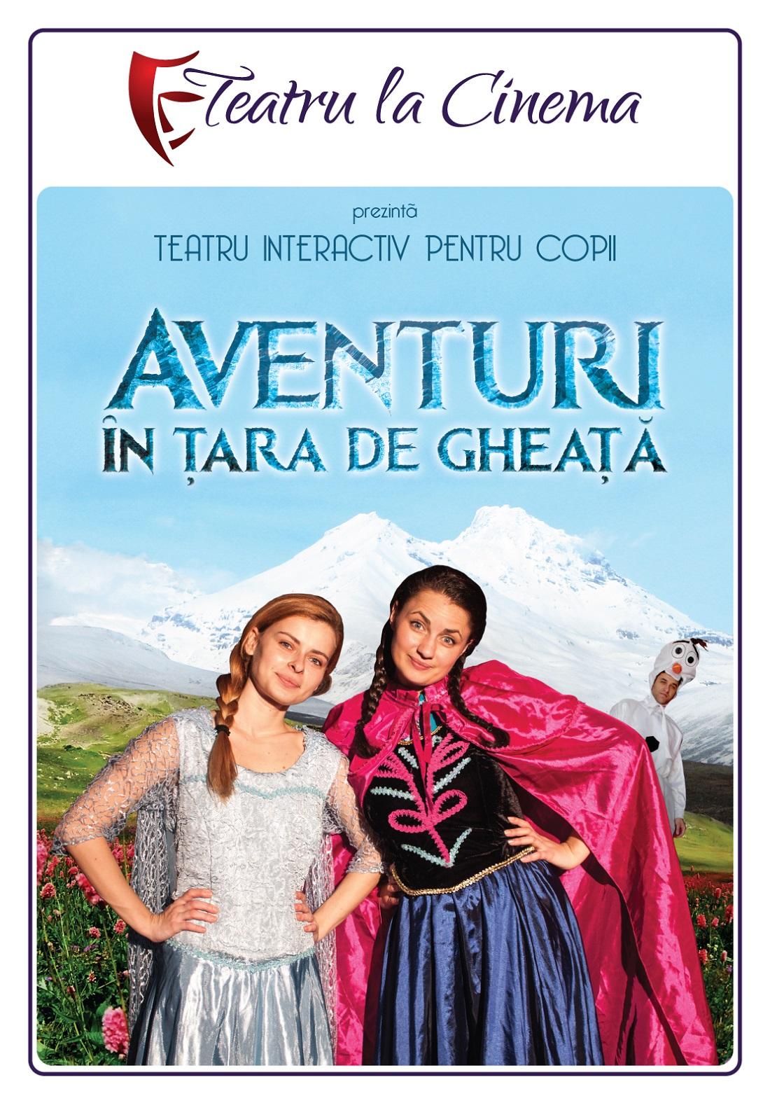 Aventuri în Țara de Gheață – la Teatru la Cinema din Afi Palace Cotroceni