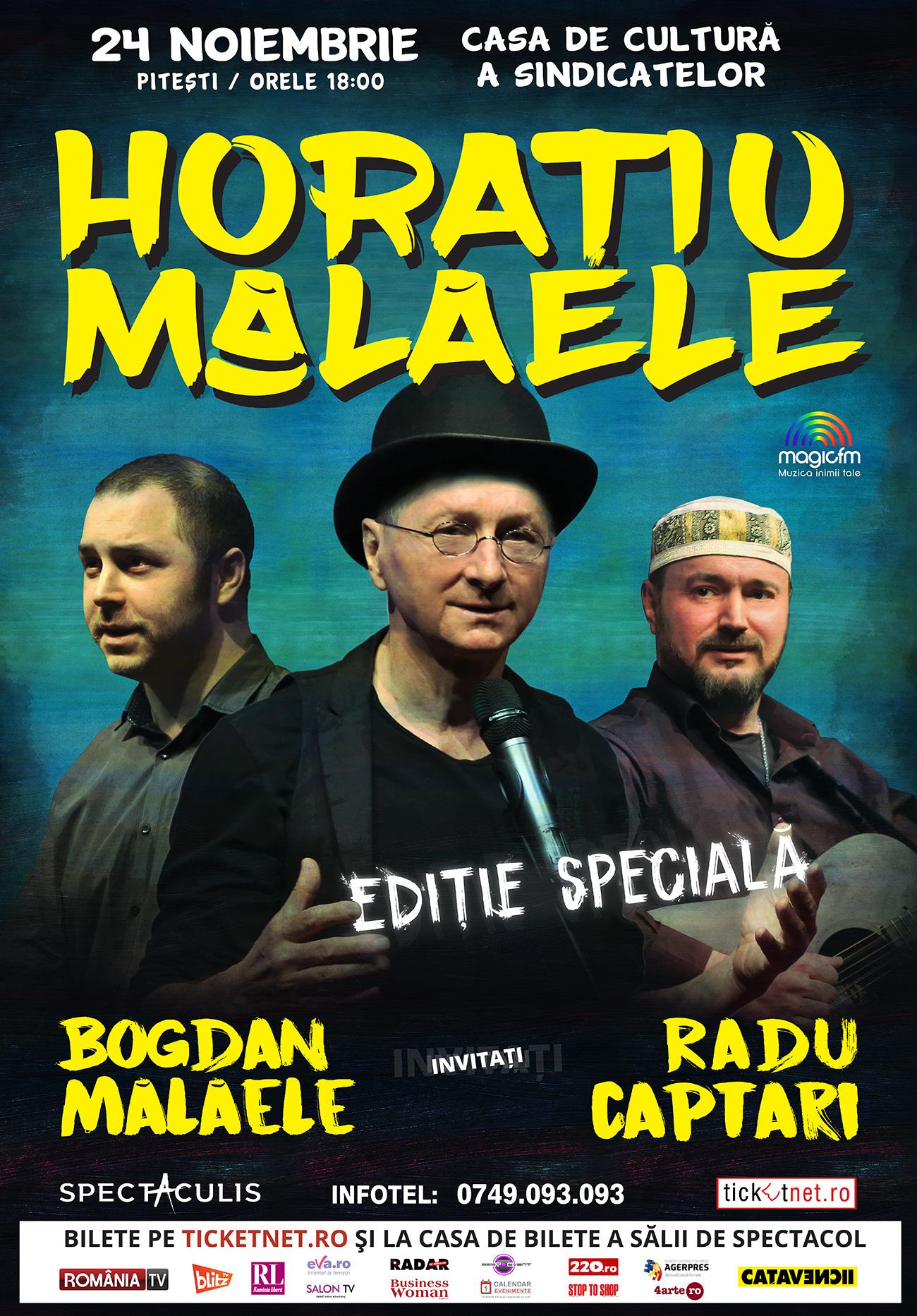 Horaţiu Mălăele - Ediţie specială (PITEŞTI)
